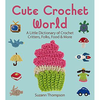 Lark Books Cute Crochet World Lb 08063