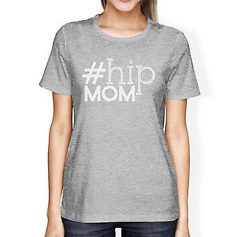 Hip Mom Women's Gray Cotton T-Shirt Birthday Gift Ideas For Moms