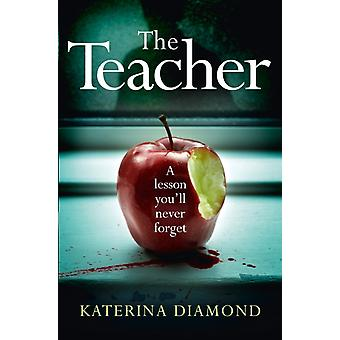 The Teacher (Paperback) by Diamond Katerina
