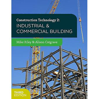 Construction Technology 2: Industrial and Commercial Building (Paperback) by Riley Mike Cotgrave Alison
