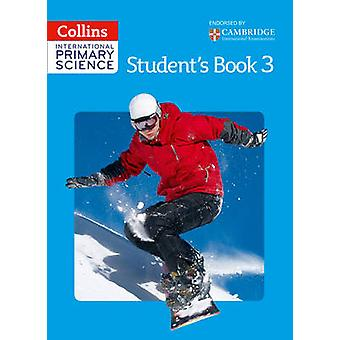 International Primary Science Students Book 3 by Phillipa Skilicorn & Fiona MacGregor & Karen Morrison & Tracey Baxter