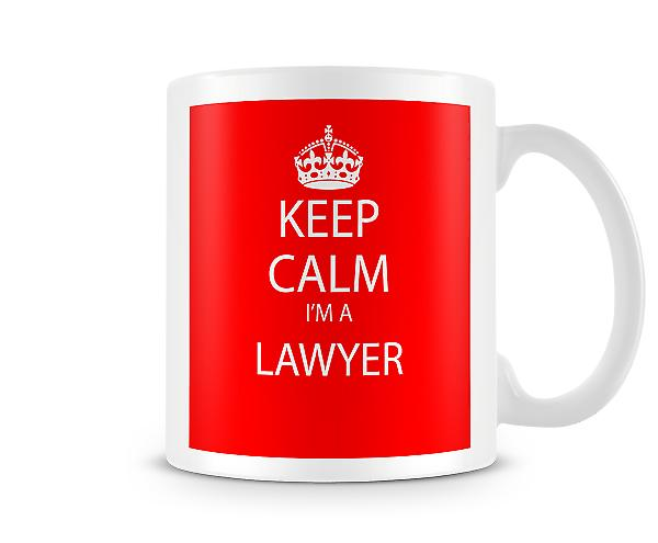 Keep Calm Im A Lawyer Printed Mug Printed Mug