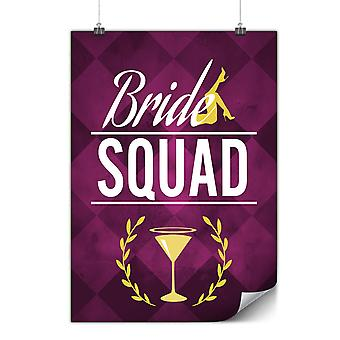 Matte or Glossy Poster with Bride Squad | Wellcoda | *y3369