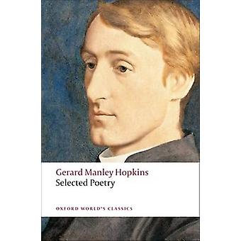 Selected Poetry by Gerard Manley Hopkins - Catherine Phillips - 97801