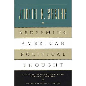 Redeeming American Political Thought (2nd) by Judith N. Shklar - Stan