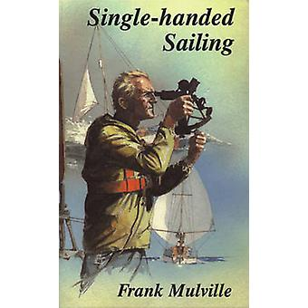 Single-handed Sailing by Frank Mulville - 9780850364101 Book