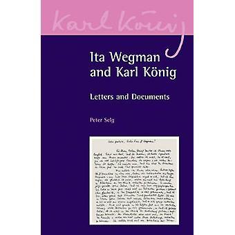 Ita Wegman och Karl König - brev och dokument av Karl König - Ita