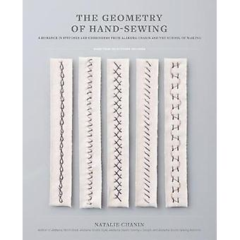 The Geometry of Hand-Sewing - A Romance in Stitches and Embroidery fro