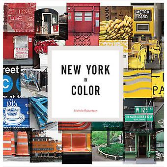 New York in Color by Nichole Robertson - 9781452154763 Book