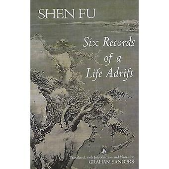 Six Records of a Life Adrift by Shen Fu - Graham Sanders - Graham San