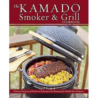 De Kamado rökaren och Grill kokbok - recept och tekniker för den