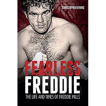 Orädd Freddie - livet och tiderna av Freddie Mills av Chris Evans