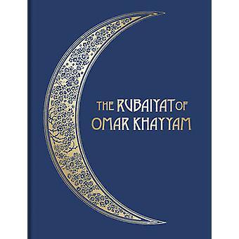 The Rubaiyat of Omar Khayyam (Collector's edition) by Edward Fitzgera