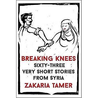Breaking Knees by Zakaria Tamer - 9781902932453 Book