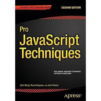 Pro JavaScript Techniques  Second Edition by Resig & John