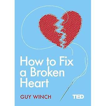 Como consertar um coração partido por tipo guincho - livro 9781471168574
