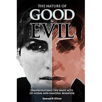 The Nature of Good & Evil - Understanding the Many Acts of Moral and I