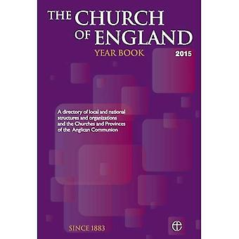 The Church of England Yearbook 2015: A directory of local and national structures and organizations and the Churches...