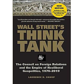 Wall Street's Think Tank: The Council on Foreign Relations and the Empire of Neoliberal Geopolitics, 1976 & #8208...