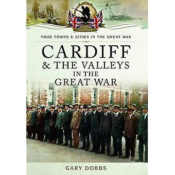 Cardiff und die Täler im ersten Weltkrieg (Städte und Städte im ersten Weltkrieg)