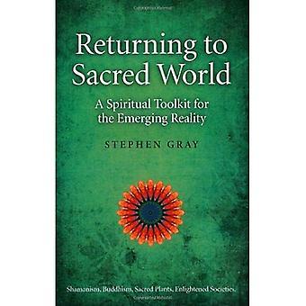 Retour au monde sacré: un outil spirituel pour la nouvelle réalité