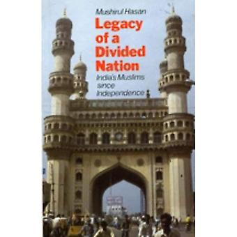 Legacy of a Divided Nation: India's Muslims Since Independence