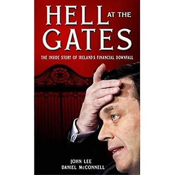 Hell at the Gates: The Inside Story of Ireland's Financial Downfall