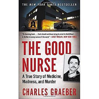 The Good Nurse: A True Story of Medicine, Madness,� and Murder