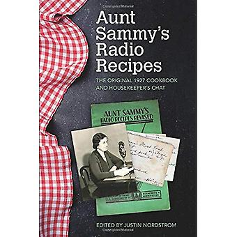 Aunt Sammy's Radio Recipes:� The Original 1927 Cookbook� and Housekeeper's Chat (Food and Foodways)