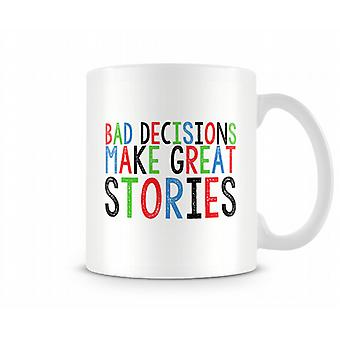 Bad Decisions Make Great Stories Mug