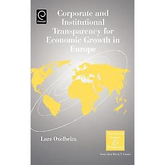 Corporate and Institutional Transparency for Economic Growth in Europe by Oxelheim & Lars