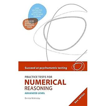 Succeed at Psychometric Testing Practice Tests for Numerical Reasoning Advanced 2nd Edition by Walmsley & Bernice