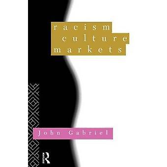 Racism Culture Markets by Gabriel & John