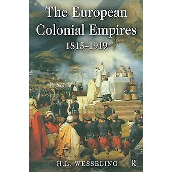 The European Colonial Empires 18151919 by Wesseling & H. L.