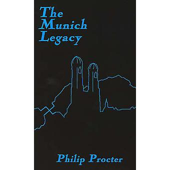 The Munich Legacy by Procter & Philip