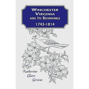 Winchester Virginia et ses débuts 17431814 Greene & Katherine verre