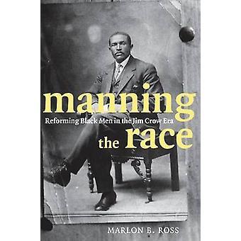 Manning la gara riformare gli uomini neri in epoca Jim Crow di Ross & Marlon B.