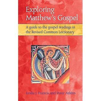 At udforske Matthews Evangelierne af Francis & Leslie J.