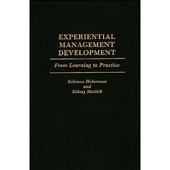 Experiential Management Development From Learning to Practice by Hoberman & Solomon