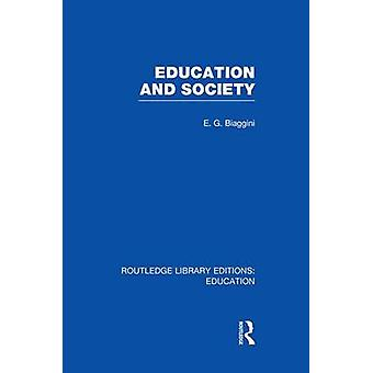 Education and Society RLE Edu L by Biaggini & E G