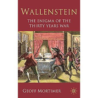 Wallenstein - The Enigma of the Thirty Years War by Geoff Mortimer - 9