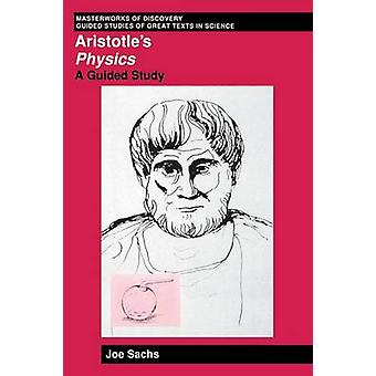 Aristotles Physics A Guided Study by Sachs & Joe