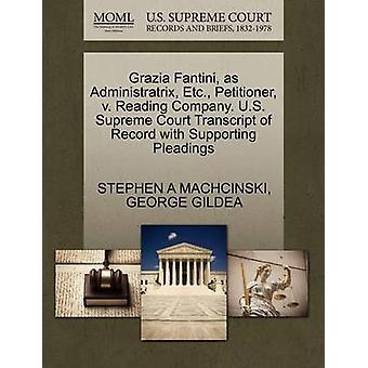 Grazia Fantini as Administratrix Etc. Petitioner v. Reading Company. U.S. Supreme Court Transcript of Record with Supporting Pleadings by MACHCINSKI & STEPHEN A