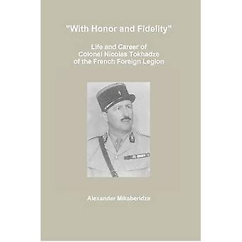 بالشرف والإخلاص في الحياة والوظيفي للكولونيل نيكولا توخادزي من الفيلق الأجنبي الفرنسي ألكسندر آند ميكابيريدزي