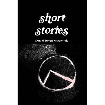 short stories by Marconyak & Daniel Steven