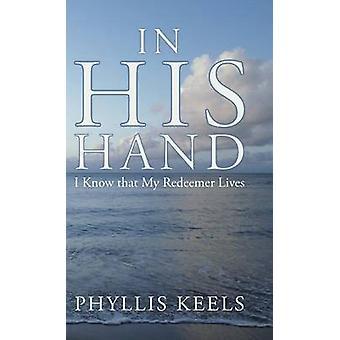 Kädessään tiedän, että Lunastajani asuu nyt paikka kunnalla Keels & Phyllis