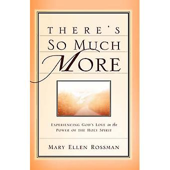 Theres So Much More by Rossman & Mary Ellen