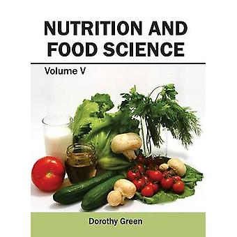 Nutrition and Food Science Volume V by Green & Dorothy