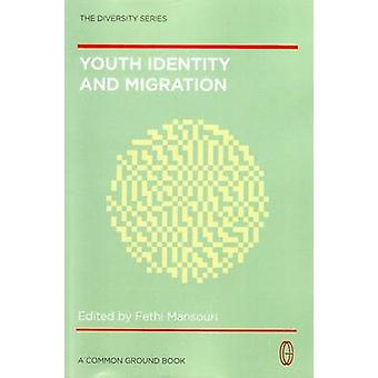 Youth identity and migration culture values and social connectedness by Mansouri & Fethi