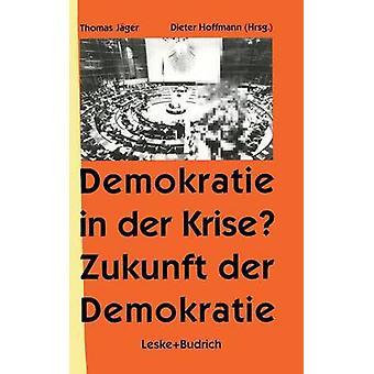 Demokratie in Der Krise Zukunft Der Demokratie par Jager & Thomas